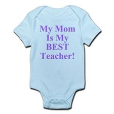 My Mom Is My Best Teacher Infant Bodysuit