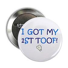 "I GOT MY 1ST TOOF! 2.25"" Button (10 pack)"