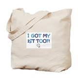 I GOT MY 1ST TOOF! Tote Bag
