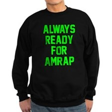 AMRAP Ready Sweatshirt
