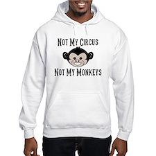 Not My Circus, Not My Monkeys (Cute) Hoodie