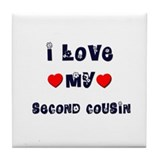 I Love MY SECOND COUSIN Tile Coaster