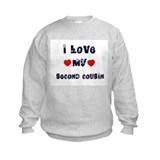 I Love MY SECOND COUSIN Sweatshirt