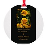 Earth Laughs in Flowers Ornament
