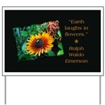 Earth Laughs in Flowers Yard Sign