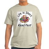 Life is Short<br> T-Shirt