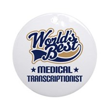 Medical transcriptionist Ornament (Round)