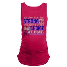 Syringomyelia how Strong We Are Maternity Tank Top