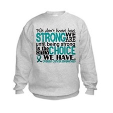 Ovarian Cancer HowStrongWeAre Sweatshirt
