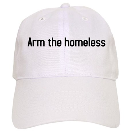 arm the homeless Cap