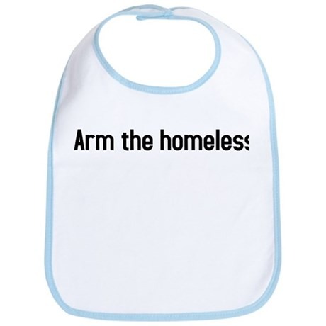 arm the homeless Bib