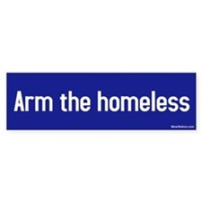 arm the homeless Bumper Bumper Sticker