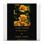 Earth Laughs in Flowers Tile Coaster