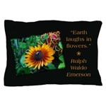 Earth Laughs in Flowers Pillow Case