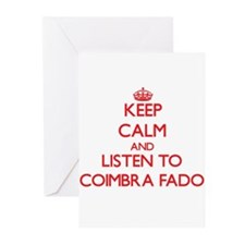 Keep calm and listen to COIMBRA FADO Greeting Card