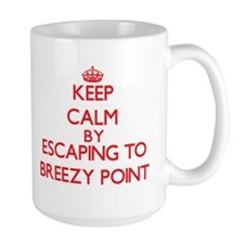 Keep calm by escaping to Breezy Point Maryland Mug