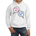 I'm The Boy/Girl Hooded Sweatshirt