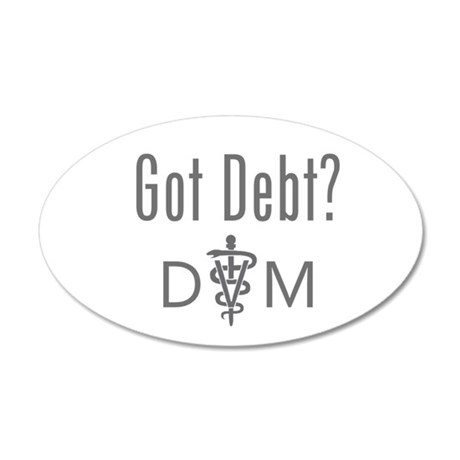 Got Debt - DVM 20x12 Oval Wall Decal