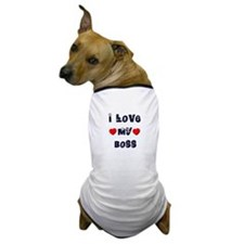 I Love MY BOSS Dog T-Shirt