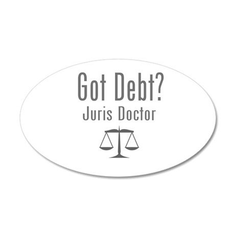 Got Debt? - Juris Doctor 35x21 Oval Wall Decal