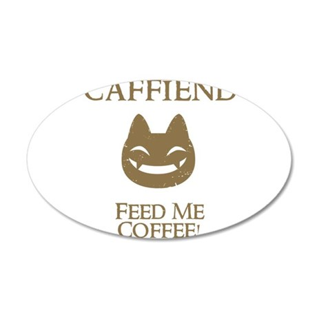 Caffiend 20x12 Oval Wall Decal