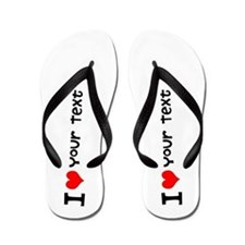 CUSTOMIZE I Heart YOUR TEXT Flip Flops