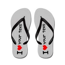 CUSTOMIZE I Heart YOUR TEXT Flip Flops
