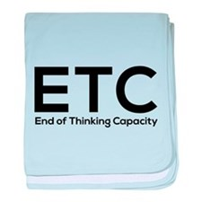 ETC end of thinking capacity baby blanket