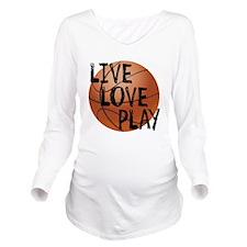 Live, Love, Play - Basketball Long Sleeve Maternit