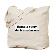 Night is a very  dark time fo Tote Bag