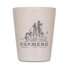Support Your Local Farmers Shot Glass