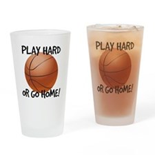 Play Hard or Go Home - Basketball Drinking Glass
