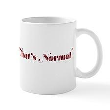 Thats Normal Mug