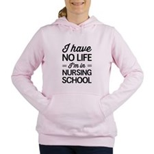 No life in nursing school Women's Hooded Sweatshir
