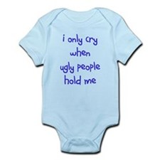 I ONLY CRY WHEN Infant Bodysuit