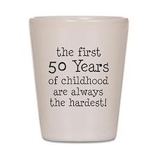 First 50 Years Childhood Shot Glass