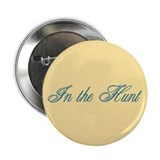 "In the Hunt 2.25"" Button (10 pack)"