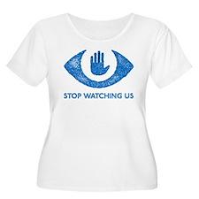 Stop Watching Us Plus Size T-Shirt