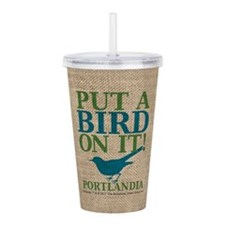 Put A Bird On It Portlandia Acrylic Double-wall Tu
