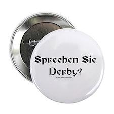 """Sprechen Sie Derby? : 2.25"""" Button"""