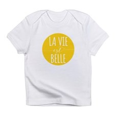 la vie est belle, life is beautiful Infant T-Shirt