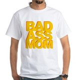 Bad Ass Mom Shirt
