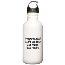 No Time For Being Overweight Water Bottle