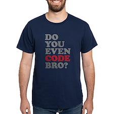 Do You Even Code Bro T-Shirt