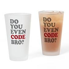 Do You Even Code Bro Drinking Glass