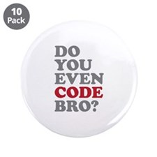 "Do You Even Code Bro 3.5"" Button (10 pack)"