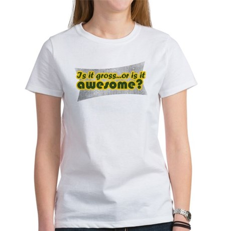 Gross or Awesome? Women's T-Shirt