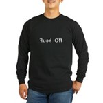 Fuck Off - Backward Text Long Sleeve Dark T-Shirt