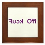 Fuck Off - Backward Text Framed Tile