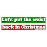 Put Wrist Back in Christmas Bumpersticker